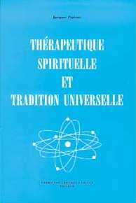 PIALOUX Jacques Th�rapeutique spirituelle et tradition universelle Librairie Eklectic
