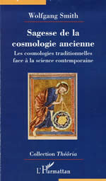 SMITH Wolfgang Sagesse de la cosmologie ancienne. Les cosmologies traditionnelles face à la science contemporaine Librairie Eklectic