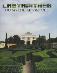 Collectif Labyrinthes. Du mythe au virtuel. Catalogue d´exposition, Bagatelle, 2003 Librairie Eklectic