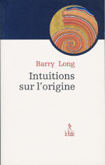 LONG Barry Intuitions sur l´origine Librairie Eklectic