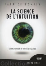 BONVIN Fabrice La science de l´intention. Guide pratique de vision à distance Librairie Eklectic